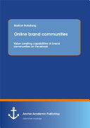 Online Brand Communities  Value Creating Capabilities of Brand Communities on Facebook