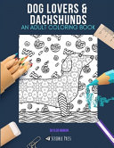 Dog Lovers   Dachshunds Book PDF