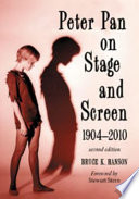 Peter Pan on Stage and Screen, 1904-2010, 2d ed.