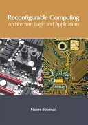 Reconfigurable Computing  Architecture  Logic and Applications Book