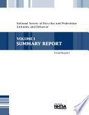National Survey of Bicyclist and Pedestrian Attitudes and Behavior  Volume I  Summary Report  Final Report