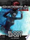 Shadowrun Legends Blood Sport Book