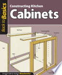 Constructing Kitchen Cabinets  Back to Basics  Book PDF
