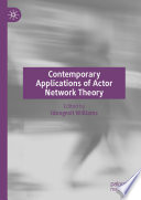Contemporary Applications of Actor Network Theory Book
