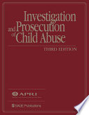 """Investigation and Prosecution of Child Abuse"" by American Prosecutors Research Institute,, National Center for the Prosecution of Child Abuse"