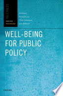 """Well-being for Public Policy"" by Ed Diener, Associate Professor of Psychology Richard Lucas, Richard Lucas, John F. Helliwell, Ulrich Schimmack, John Helliwell"