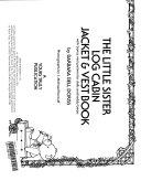 The Little Sister Log Cabin Jacket   Vest Book