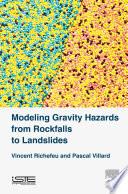 Modeling Gravity Hazards from Rockfalls to Landslides