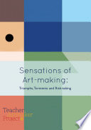 Sensations of Art making  Triumphs  Torments and Risk taking