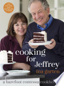 """Cooking for Jeffrey: A Barefoot Contessa Cookbook"" by Ina Garten"