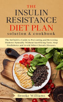 The Insulin Resistance Diet Plan Solution and Cookbook Book