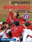 Underdogs to Wonderdogs