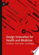 Design Innovation for Health and Medicine