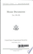 United States Congressional Serial Set Serial No 14716 House Documents Nos 109 136