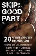 Skip to the Good Part 3: 20 Authors Reveal Their Steamiest ...