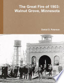 The Great Fire Of 1903 Walnut Grove Minnesota