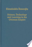 Science, Technology, and Learning in the Ottoman Empire