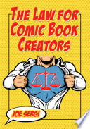 """""""The Law for Comic Book Creators: Essential Concepts and Applications"""" by Joe Sergi"""