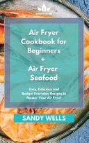 Air Fryer Cookbook for Beginners   Air Fryer Seafood Cookbook Book PDF