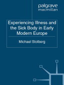 Pdf Experiencing Illness and the Sick Body in Early Modern Europe Telecharger