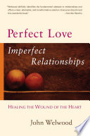 Perfect Love  Imperfect Relationships Book
