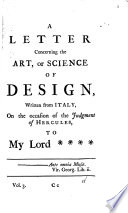 A letter concerning the art, or science of design, written from Italy to my lord **** [signed Shaftesbury. Part of a larger work].