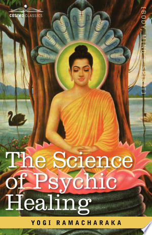 Free Download The Science of Psychic Healing PDF - Writers Club