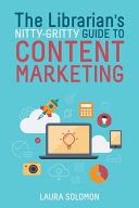 The Librarian s Nitty Gritty Guide to Content Marketing