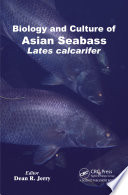 Biology and Culture of Asian Seabass Lates Calcarifer Book