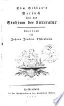 Edw. Gibbon's Versuch über das Studium der Litteratur