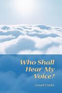 Who Shall Hear My Voice