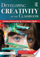 Developing Creativity in the Classroom Book
