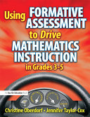Using Formative Assessment to Drive Mathematics Instruction in Grades 3 5