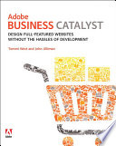 """Adobe Business Catalyst: Design full-featured websites without the hassles of development"" by Tommi West, John Ulliman"