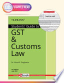 Taxmann s Students  Guide to GST   Customs Law     The bridge between theory   application  in simple language  with explanation in a step by step manner  supplemented by  original  illustrations