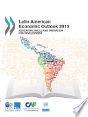 Latin American Economic Outlook 2015 Education  Skills and Innovation for Development