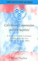 Calvinism Communion And The Baptists