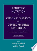 Pediatric Nutrition in Chronic Diseases and Developmental Disorders Book