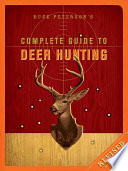 Buck Peterson s Complete Guide to Deer Hunting