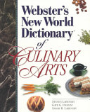 Webster s New World Dictionary of Culinary Arts