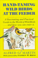 Hand taming Wild Birds at the Feeder Book