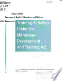 Report Of The Secretary Of Health Education And Welfare To The Congress Under The Manpower Development And Training Act