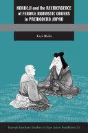Hokkeji and the Reemergence of Female Monastic Orders in Premodern Japan Pdf/ePub eBook