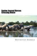 Horses Crossing Water Journal
