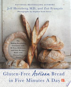 Download Gluten-Free Artisan Bread in Five Minutes a Day Free Books - Dlebooks.net