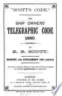 'Scott's code'. The ship owners' telegraphic code 1880. Repr., with suppl. 1882 combined