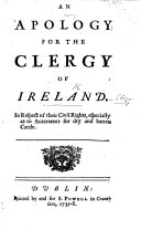 An Apology for the Clergy of Ireland in respect of their civil rights  especially as to agistment for dry and barren Cattle
