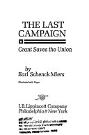 The Last Campaign  Grant Saves the Union