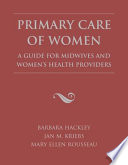 Primary Care of Women  A Guide for Midwives and Women s Health Providers Book