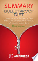 "Summary of ""Bulletproof Diet"" by Dave Asprey - Free book by QuickRead.com"